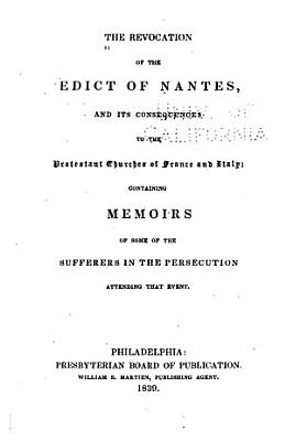 The Revocation of the Edict of Nantes and Its Consequences to the Protestant Churches of France and Italy
