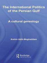 The International Politics of the Persian Gulf PDF