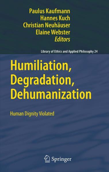 Download Humiliation  Degradation  Dehumanization Book