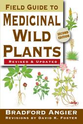 Field Guide to Medicinal Wild Plants: Edition 2