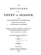 The decisions of the Court of Session: from its first institution to the present time : digested under proper heads, in the form of a dictionary, Volume 8