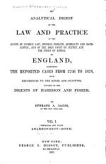 An Analytical Digest of the Law and Practice of the Courts of Common Law, Divorce, Probate, Admiralty and Bankruptcy, and of the High Court of Justice and the Court of Appeal of England