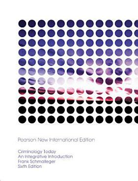 Criminology Today  Pearson New International Edition PDF
