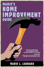 Marie's Home Improvement Guide