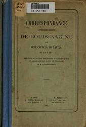 Correspondance littéraire inédite de Louis Racine avec René Chevaye, de Nantes, de 1743 à 1757: précédée de notices historiques sur chacun d'eux et accompagnée de notes et d'extraits, par m. Dugast-Matifeux