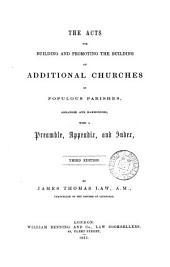 The acts for building ... additional churches in populous parishes, arranged and harmonized by J.T. Law