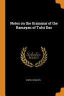 Notes On The Grammar Of The Ramayan Of Tulsi Das Book PDF