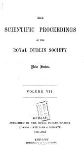The Scientific Proceedings of the Royal Dublin Society: Volume 7