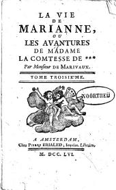 La vie de Marianne, ou Les avantures de madame la comtesse de: Volume3