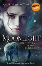 Moonlight     Ein Fl  stern in der Dunkelheit  F  nf Romane in einem Band PDF