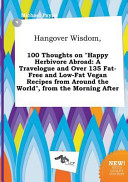 Hangover Wisdom, 100 Thoughts on Happy Herbivore Abroad