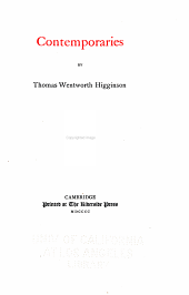 The Writings of Thomas Wentworth Higginson: Contemporaries