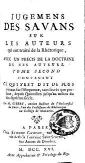 Jugemens des savans sur les auteurs qui ont traité de la Rhétorique, avec un précis de la doctrine de ces auteurs: Les Maîtres d'éloquence de Quintilien jusqu'au milieu du 17e s. (1648)
