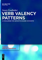 Verb Valency Patterns: A Challenge for Semantics-Based Accounts