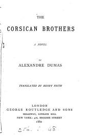 The Corsican brothers, tr. by H. Frith