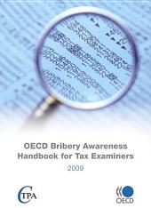 OECD Bribery Awareness Handbook for Tax Examiners 2009