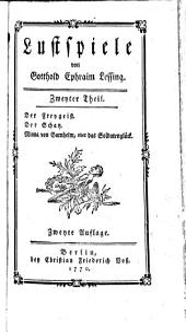 Lustspiele: ¬Der Freygeist. Der Schatz. Minna von Barnhelm, oder das Soldatenglück, Band 2