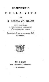 Compendio della vita di S. Girolamo Miani, ... fondatore della congregazione de'clerici regolari Somaschi
