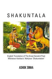 Shakuntala: English Translation of The Great Sanskrit Poet Mahakavi Kalidas's 'Abhijnan Shakuntalam