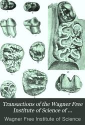 Transactions of the Wagner Free Institute of Science of Philadelphia: Volumes 4-7