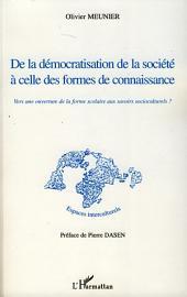 De la démocratisation de la société à celle des formes de connaissance: Vers une ouverture de la forme scolaire aux savoirs socioculturels ?