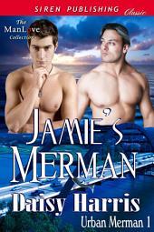 Jamie's Merman [Urban Merman 1]