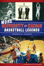 More University of Kansas Basketball Legends PDF