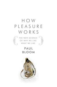 How Pleasure Works Book