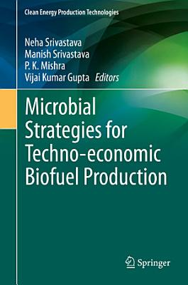 Microbial Strategies for Techno-economic Biofuel Production