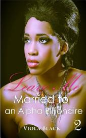 Married to an Alpha Billionaire 2 (BWWM Interracial Romance Short Stories): Leave Me