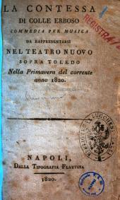 La contessa di Colle Erboso commedia per musica da rappresentarsi nel Teatro Nuovo sopra Toledo nella primavera del corrente anno 1820 [musica del maestro sig. D. Pietro Generali]