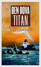 Titan: A Tale of Cataclysmic Discovery