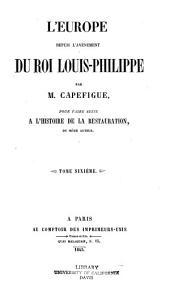 L'Europe depuis l'avénement du roi Louis-Philippe: Volume6
