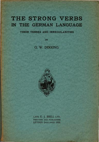 The Strong Verbs in the German Language Their Tenses and Irregularities PDF