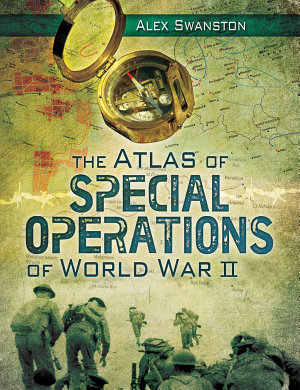 The Atlas of Special Operations of World War II PDF