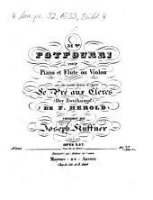 31me potpourri pour piano et flûte ou violon sur des motifs favoris de l'opéra Le pré aux clercs (Der Zweikampf) de F. Herold: opus 257