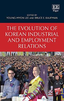 The Evolution of Korean Industrial and Employment Relations PDF