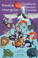 Emelia Moorgrim and the Medieval Monsters of Norfolk