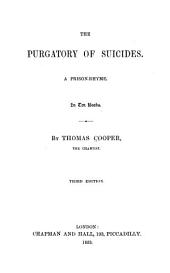 The Purgatory of Suicides: A Prison-rhyme. In Ten Books