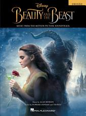 Beauty and the Beast Ukulele Songbook: Music from the Motion Picture Soundtrack