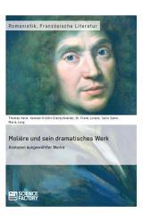 Molière und sein dramatisches Werk. Analysen ausgewählter Werke
