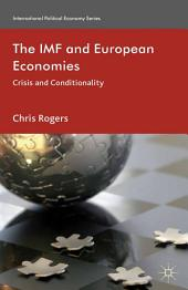 The IMF and European Economies: Crisis and Conditionality