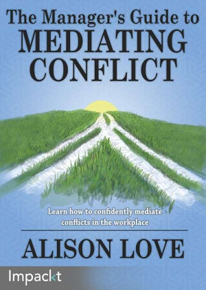 The Manager s Guide to Mediating Conflict