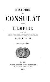 Histoire du consulat et de l'empire: faisant suite a l'Histoire de la révolution française par, Volume2