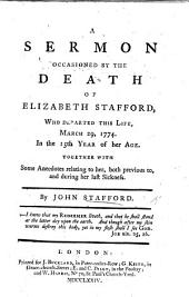 A Sermon [on 2 Tim. i. 12] occasioned by the death of Elizabeth Stafford, with some anecdotes of her, etc