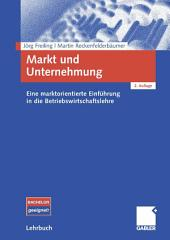 Markt und Unternehmung: Eine marktorientierte Einführung in die Betriebswirtschaftslehre, Ausgabe 2
