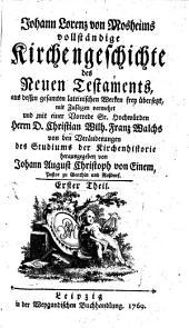 Vollständige Kirchengeschichte des Neuen Testaments: Band 1