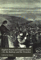 English Hearts and English Hands: Or, The Railway and the Trenches