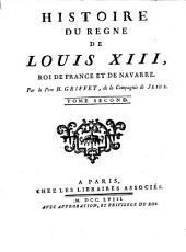 Histoire du regne de Louis XIII., Roi de France et de Navarre: Volume2