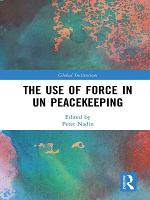 The Use of Force in UN Peacekeeping PDF